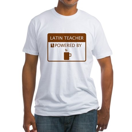 Latin Teacher Powered by Coffee Fitted T-Shirt