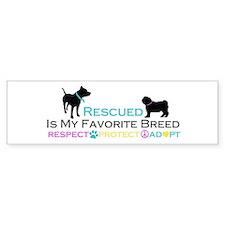 Rescued Is Favorite Breed Bumper Sticker