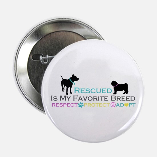 "Rescued Is Favorite Breed 2.25"" Button"