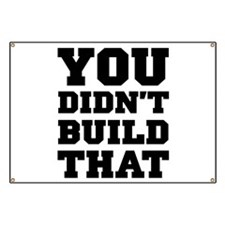 You Didnt Build That Banner