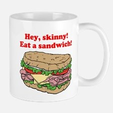 Hey skinny eat a sandwich Mug