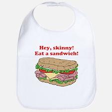 Hey skinny eat a sandwich Bib