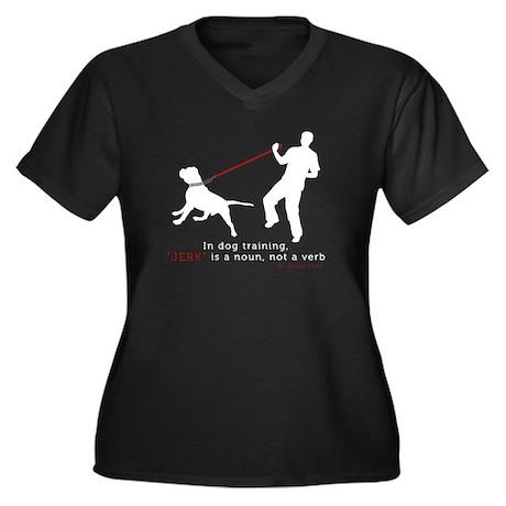 Dog Training-Jerk is a Noun Women's Plus Size V-Ne