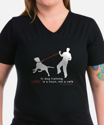 Dog Training-Jerk is a Noun Shirt