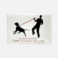 Dog Training-Jerk is a Noun Rectangle Magnet