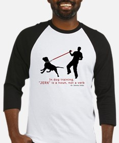 Dog Training-Jerk is a Noun Baseball Jersey