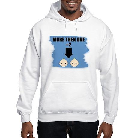 MORE THEN ONE =2 Hooded Sweatshirt