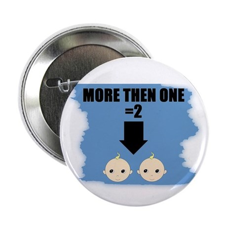 """MORE THEN ONE =2 2.25"""" Button (100 pack)"""