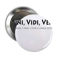 "Veni, Vidi, Venti 2.25"" Button (10 pack)"