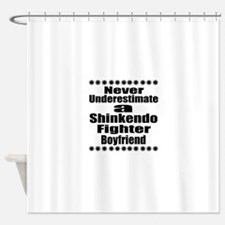 Never Underestimate Shinkendo Fight Shower Curtain