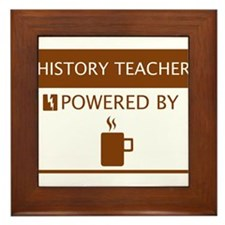 History Teacher Powered by Coffee Framed Tile