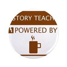 "History Teacher Powered by Coffee 3.5"" Button"