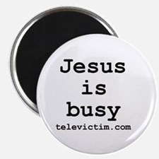 """""""Jesus is busy"""" Magnet"""