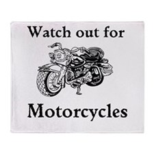 Watch out for motorcycles Throw Blanket