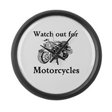 Watch out for motorcycles Large Wall Clock