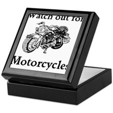 Watch out for motorcycles Keepsake Box