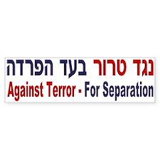 Against Terror For Separation Bumper Bumper Sticker