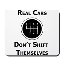 Real Cars Don't Shift Themselves Mousepad