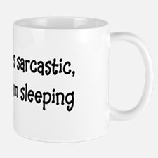 Not Always Sarcastic Mug