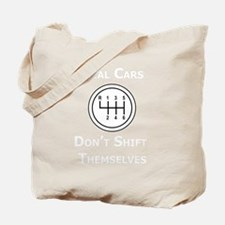 Real Cars Don't Shift Themselves (wht) Tote Bag