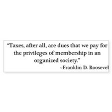 Taxes - FDR Bumper Sticker
