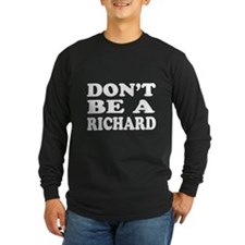 Dont Be A Richard Shirt T