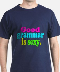 Good grammer is sexy color shirt T-Shirt