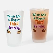 Wish me a happy Third Birthday Drinking Glass