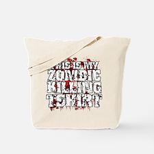 Zombie Killing Tshirt copy.png Tote Bag