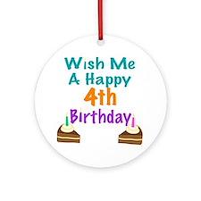 Wish me a happy 4th Birthday Ornament (Round)