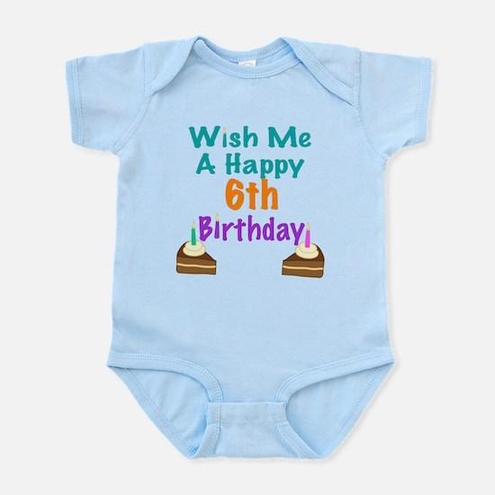 Wish me a happy 6th Birthday Infant Bodysuit