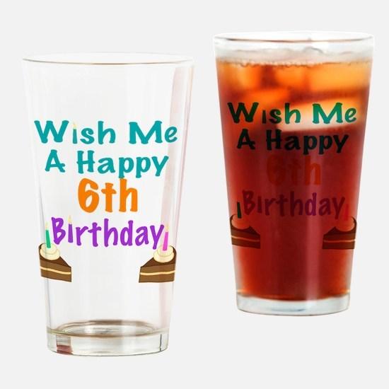 Wish me a happy 6th Birthday Drinking Glass