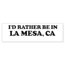 Rather: LA MESA Bumper Bumper Sticker