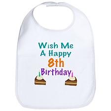 Wish me a happy 8 Birthday Bib