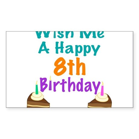 Wish me a happy 8 Birthday Sticker (Rectangle)