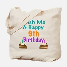 Wish me a happy 9th Birthday Tote Bag