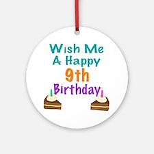 Wish me a happy 9th Birthday Ornament (Round)
