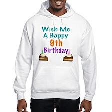 Wish me a happy 9th Birthday Hoodie