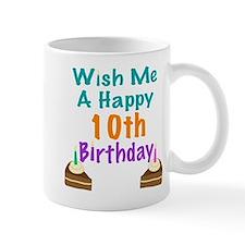 Wish me a happy 10th Birthday Mug