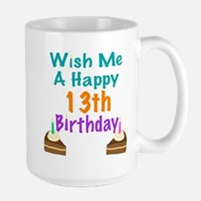 Wish me a happy13th Birthday Mug