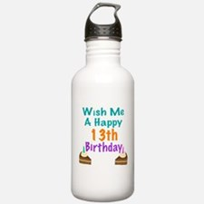 Wish me a happy13th Birthday Water Bottle