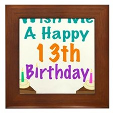 Wish me a happy13th Birthday Framed Tile