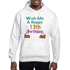 Wish me a happy13th Birthday Hoodie