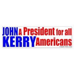 Kerry, For ALL Americans Bumper Bumper Sticker