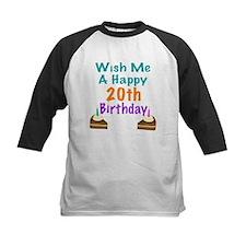 Wish me a happy 20th Birthday Tee