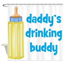Daddys Drinking Buddy Shower Curtain