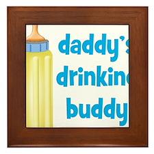 Daddys Drinking Buddy Framed Tile