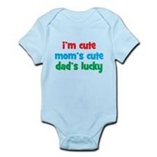 Im Cute, Moms Cute, Dads Lucky Onesie