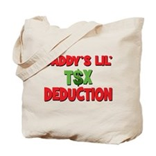 Daddys Lil Tax Deduction Tote Bag