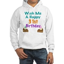 Wish me a happy 31st Birthday Jumper Hoody